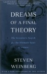 Dreams of a Final Theory: The Scientist's Search for the Ultimate Laws of Nature - Steven Weinberg