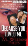 Because You Loved Me - M. William Phelps, J. Charles