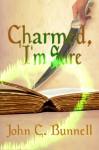 Charmed, I'm Sure - John C. Bunnell