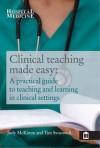 Clinical Teaching Made Easy - McKimm Judy, Tim Swanwick, McKimm Swanick, McKimm