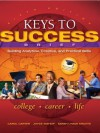 Keys to Success: Building Analytical, Creative and Practical Skills, Brief Edition (6th Edition) - Carol J Carter, Joyce Bishop, Sarah Kravits