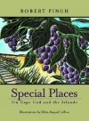 Special Places on Cape Cod and the Islands - Robert Finch, Ellen LeBow