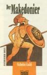 Der Makedonier[Historischer Roman] - Nicholas Guild