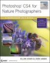Photoshop CS4 for Nature Photographers: A Workshop in a Book [With CDROM] - Ellen Anon, Tim Grey, Josh Anon