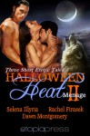 Halloween Heat II Menage - Rachel Firasek, Selena Illyria, Dawn Montgomery