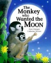 The Monkey Who Wanted the Moon - Anne Mangan, Catherine Walters