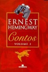 Contos, V.3 - Ernest Hemingway, José J. Veiga