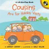 Cousins are for Holiday Visits - Harriet Ziefert, Emily Bolam