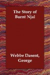 The Story of Burnt Njal - George Webbe Dasent