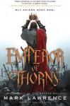 Emperor of Thorns (Broken Empire, #3) - Mark Lawrence