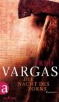 Die Nacht des Zorns: Roman (Kommissar Adamsberg ermittelt) (German Edition) - Fred Vargas, Waltraud Schwarze