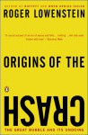 Origins of the Crash: The Great Bubble and Its Undoing - Roger Lowenstein