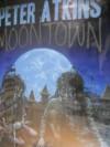 Moontown - Peter Atkins