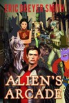 Alien's Arcade - Eric Dreyer Smith, Melody Simmons