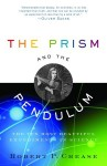 The Prism and the Pendulum: The Ten Most Beautiful Experiments in Science - Robert P. Crease