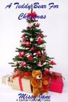 A Teddy Bear for Christmas - Missy Jane