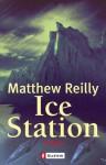 Ice Station (Taschenbuch) - Matthew Reilly