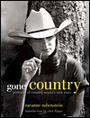 Gone Country: Portraits of New Country Music's Stars - Raeanne Rubenstein