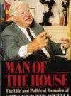 Man of the House: The Life & Political Memoirs of Speaker Tip O'Neill - Tip O'Neill