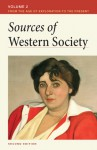 Sources of Western Society, Volume II: From the Age of Exploration to the Present: From the Age of Exploration to the Present - John Beeler, Bennett D. Hill, John Buckler, Clare Haru Crowston, Merry E. Wiesner-Hanks, Joe Perry, John Beeler, Charles Clark