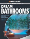 Black & Decker The Complete Guide to Dream Bathrooms: Design Yourself & Save - Features New Products & Materials - Step-by-Step Instructions (Black & Decker Complete Guide) - Ruth Strother