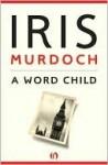 A Word Child - Iris Murdoch