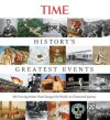 History's Greatest Events: 100 Turning Points That Changed the World: An Illustrated Journey - Kelly Knauer, Time-Life Books