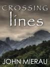 Crossing Lines - John Mierau