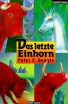 Das letzte Einhorn - Peter S. Beagle, Jürgen Schweier