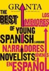 Granta 113: The Best of Young Spanish Language Novelists (Los Mejores Narradores Jovenes en Espanol) - Pola Oloixarac, Rodrigo Hasbún, Carlos Labbe', Federico Falco, John Freeman