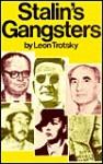 Stalin's Gangsters - Leon Trotsky