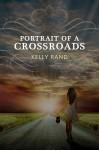 Portrait of a Crossroads - Kelly Rand