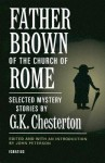 Father Brown and the Church Rome - G.K. Chesterton, John Peterson