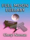 Full Moon Lullaby - Cheryl Norman