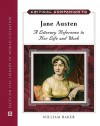 Critical Companion to Jane Austen: A Literary Reference to Her Life and Work - William Baker
