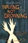 Waving Not Drowning - Rosie Rushton