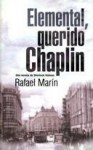 Elemental, Querido Chaplin - Rafael Marín Trechera