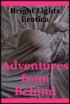 Adventures from Behind: Five First Anal Sex Experiences - Nancy Barrett, Patti Drew, April Lawless, Ericka Cole, Barbara Vanaman