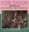 House Sparrows Everywhere - Caroline Arnold