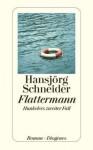 Flattermann - Hansjörg Schneider