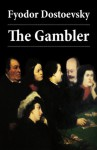 The Gambler (The Unabridged Hogarth Translation) - Fyodor Dostoevsky, Charles James Hogarth