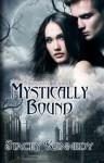 Mystically Bound - Stacey Kennedy