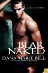 Bear Naked (Halle Shifters) - Dana Marie Bell