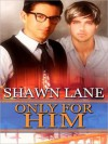 Only For Him - Shawn Lane