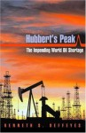 Hubbert's Peak: The Impeding World Oil Shortage - Deffeyes, Kenneth