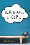 Dr. Bird's Advice for Sad Poets - Evan Roskos