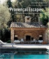 Provencal Escapes: Inspirational Homes in Provence and the Cote D'Azur - Caroline Clifton-Mogg, Christopher Drake