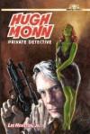 Hugh Monn, Private Detective - Lee Houston Jr.