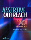 Assertive Outreach: A Strengths Approach to Policy and Practice - Peter Ryan, Steve Morgan