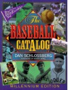 The Baseball Catalog - Dan Schlossberg, Marty Appel